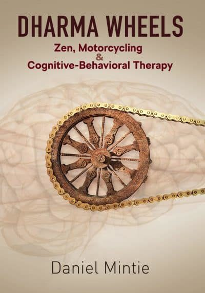 Dharma wheels: Zen, Motorcycling Cognitive-Behavioral Therapy Book Cover